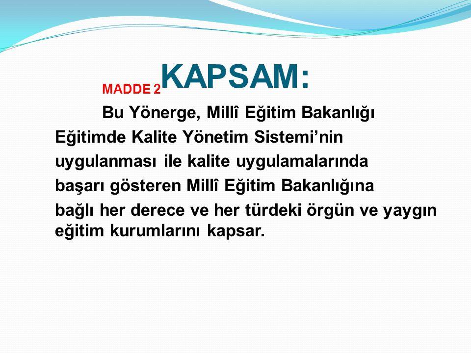KAPSAM: MADDE 2 Bu Yönerge, Millî Eğitim Bakanlığı