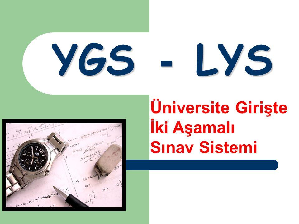 YGS - LYS Üniversite Girişte İki Aşamalı Sınav Sistemi