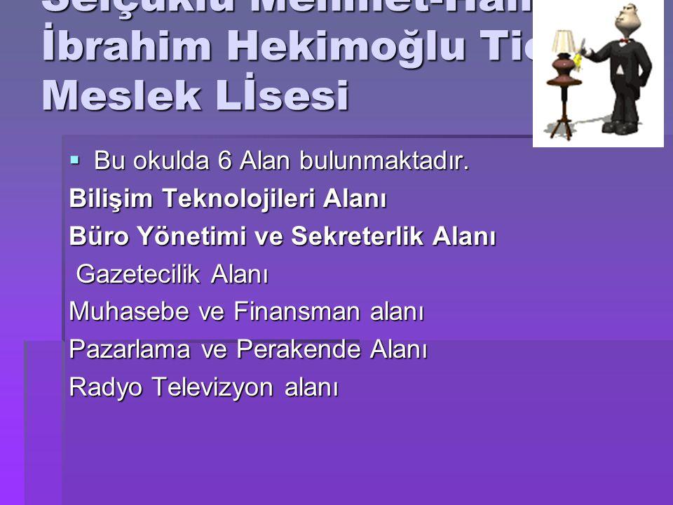 Selçuklu Mehmet-Halil İbrahim Hekimoğlu Ticaret Meslek Lİsesi