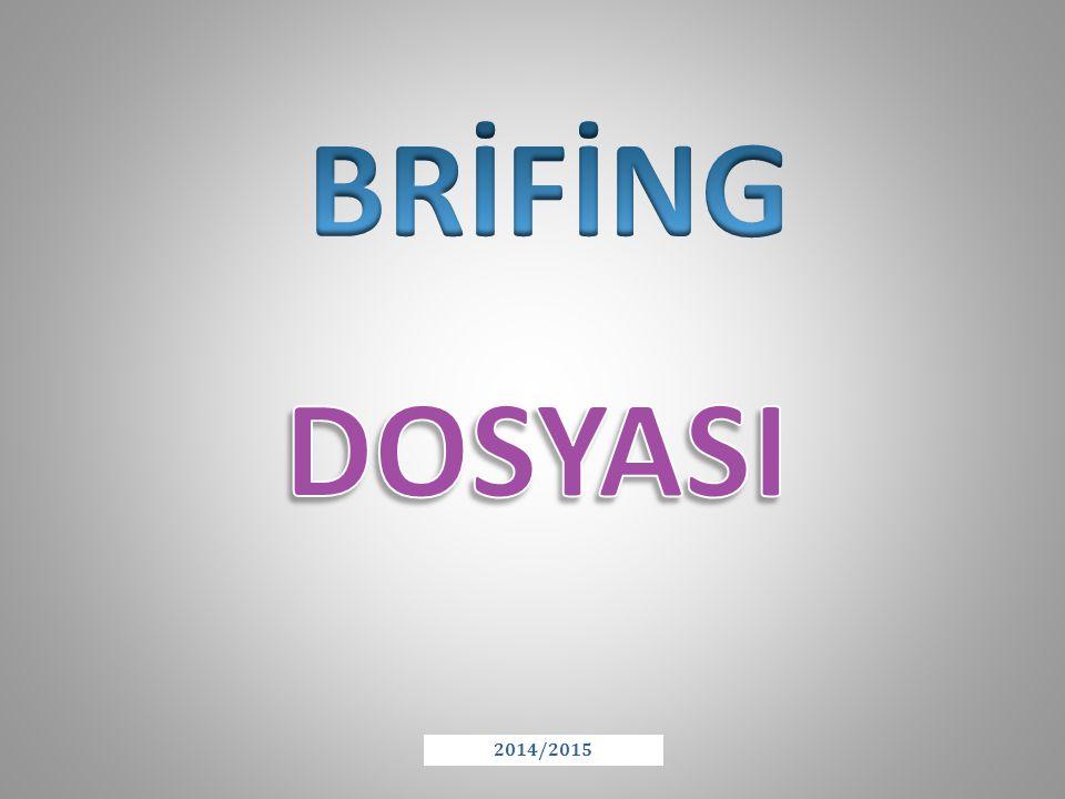 BRİFİNG DOSYASI 2014/2015