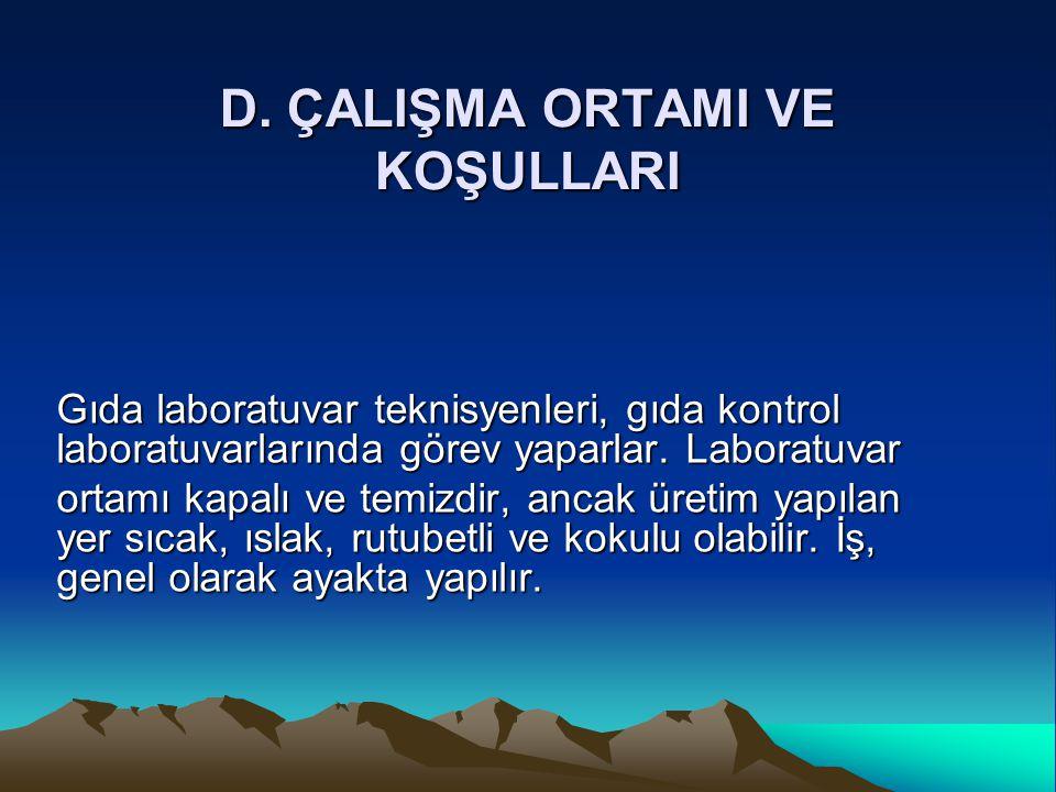 D. ÇALIŞMA ORTAMI VE KOŞULLARI