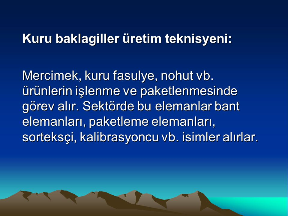 Kuru baklagiller üretim teknisyeni: