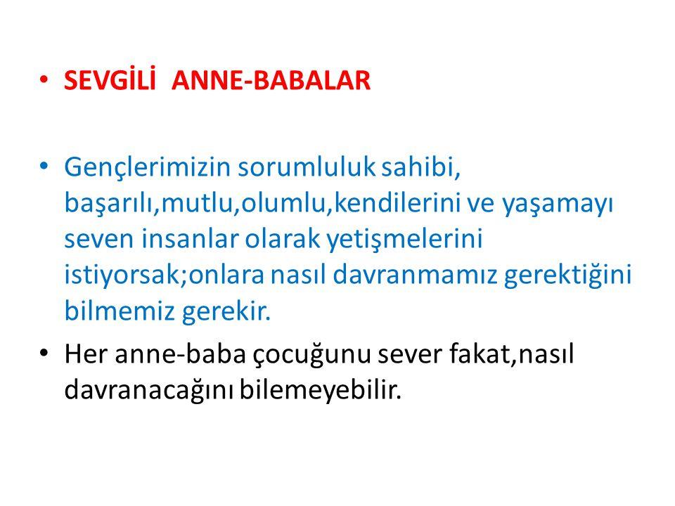 SEVGİLİ ANNE-BABALAR