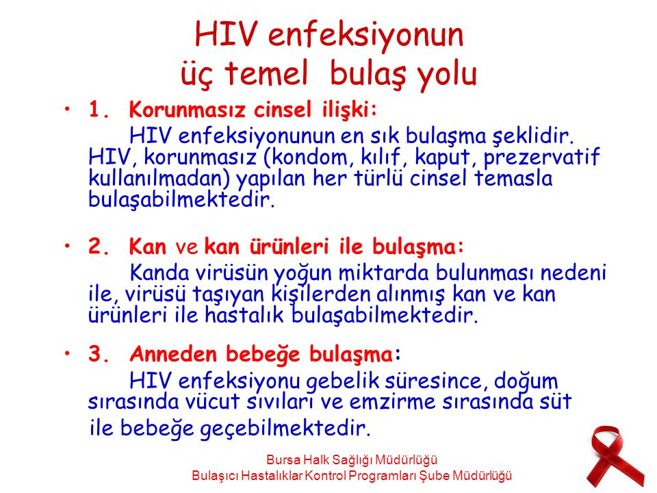 HIV enfeksiyonun üç temel bulaş yolu