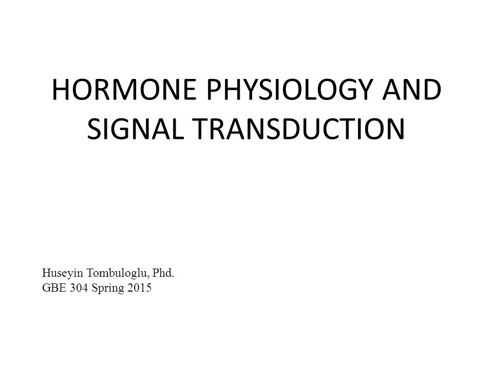 HORMONE PHYSIOLOGY AND SIGNAL TRANSDUCTION