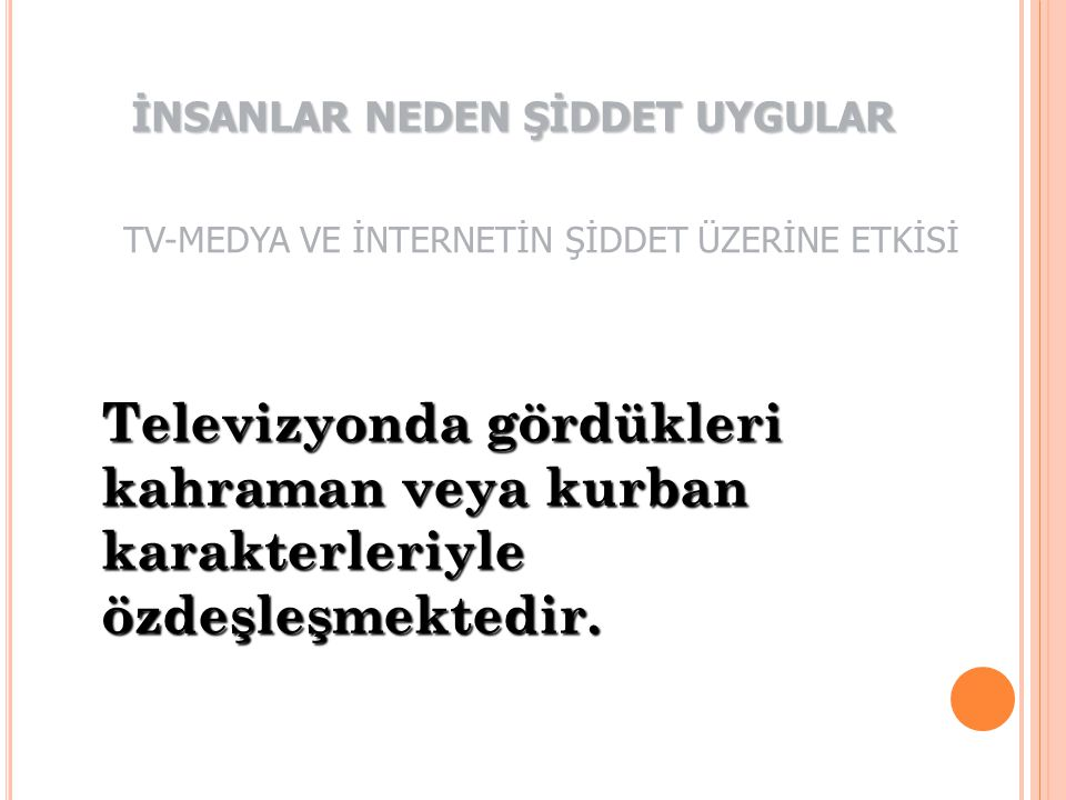 TV-MEDYA VE İNTERNETİN ŞİDDET ÜZERİNE ETKİSİ