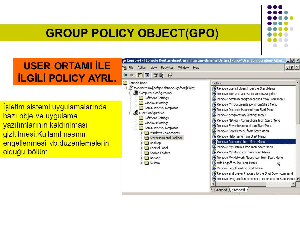 GROUP POLICY OBJECT(GPO) USER ORTAMI İLE İLGİLİ POLICY AYRL.