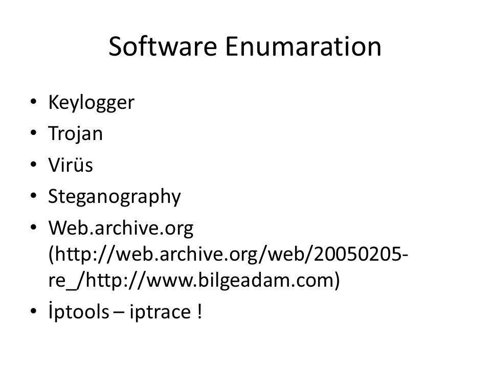 Software Enumaration Keylogger Trojan Virüs Steganography