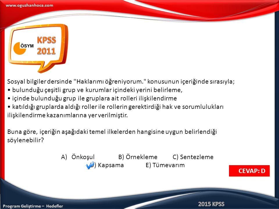 KPSS 2011. Sosyal bilgiler dersinde Haklarımı öğreniyorum. konusunun içeriğinde sırasıyla;