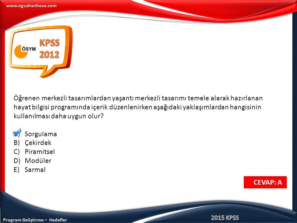 KPSS 2012. Öğrenen merkezli tasarımlardan yaşantı merkezli tasarımı temele alarak hazırlanan.