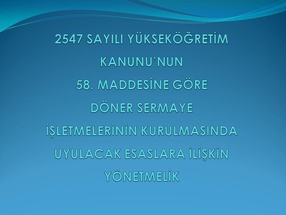 2547 SAYILI YÜKSEKÖĞRETİM KANUNU'NUN 58