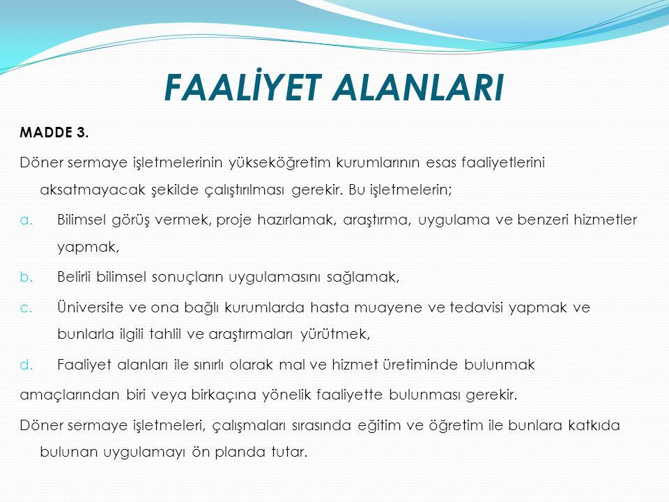 FAALİYET ALANLARI MADDE 3.