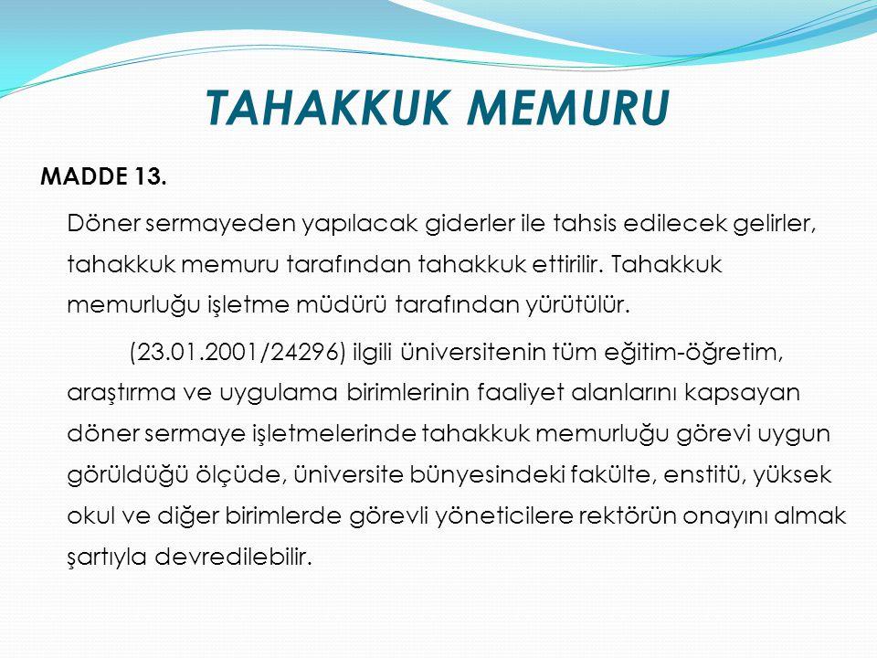TAHAKKUK MEMURU MADDE 13.