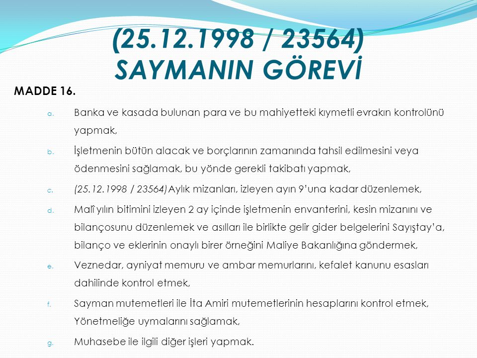(25.12.1998 / 23564) SAYMANIN GÖREVİ MADDE 16.