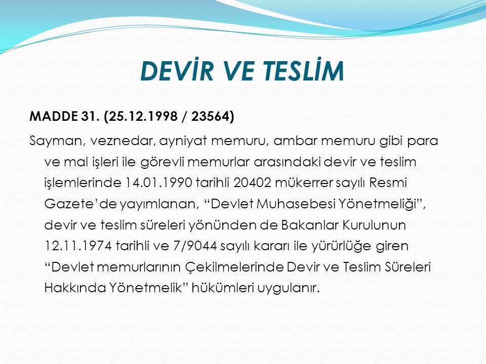 DEVİR VE TESLİM MADDE 31. (25.12.1998 / 23564)
