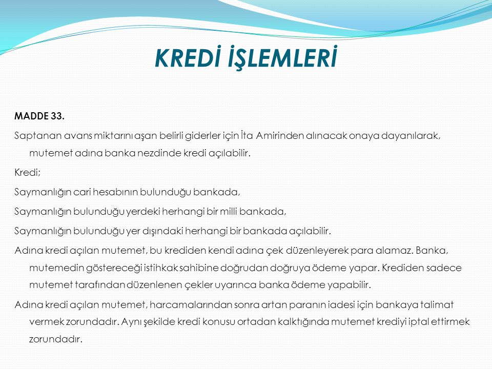 KREDİ İŞLEMLERİ MADDE 33.