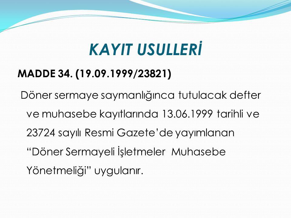 KAYIT USULLERİ MADDE 34. (19.09.1999/23821)