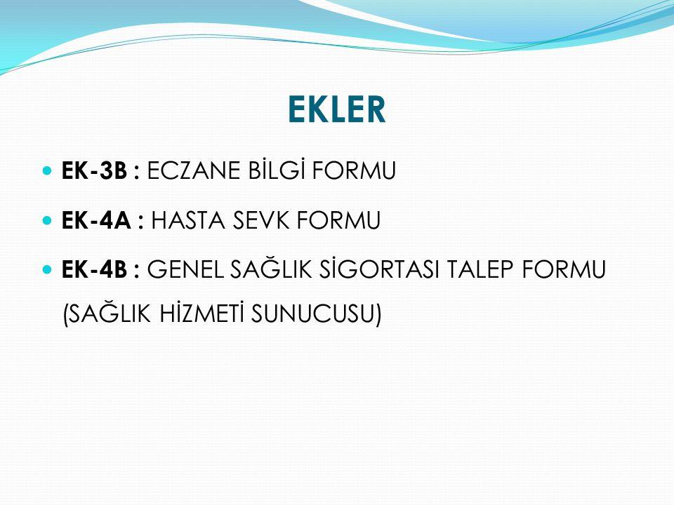 EKLER EK-3B : ECZANE BİLGİ FORMU EK-4A : HASTA SEVK FORMU