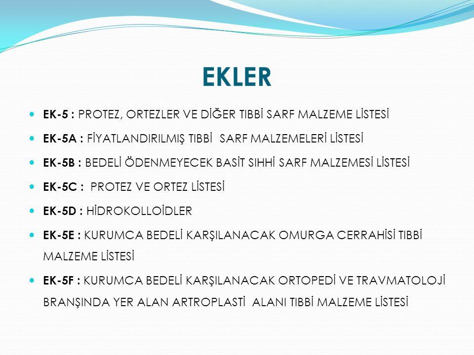 EKLER EK-5 : PROTEZ, ORTEZLER VE DİĞER TIBBİ SARF MALZEME LİSTESİ