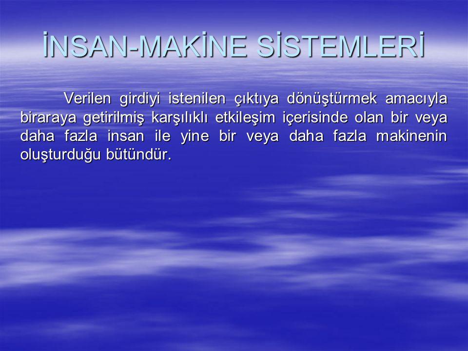 İNSAN-MAKİNE SİSTEMLERİ