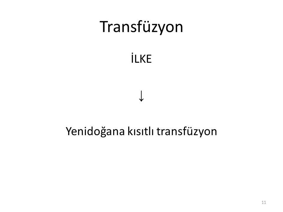 Yenidoğana kısıtlı transfüzyon