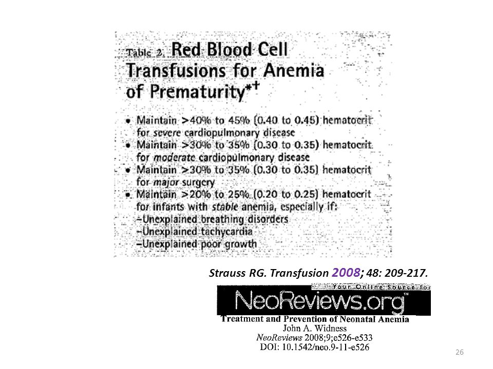 Strauss RG. Transfusion 2008; 48: 209-217.