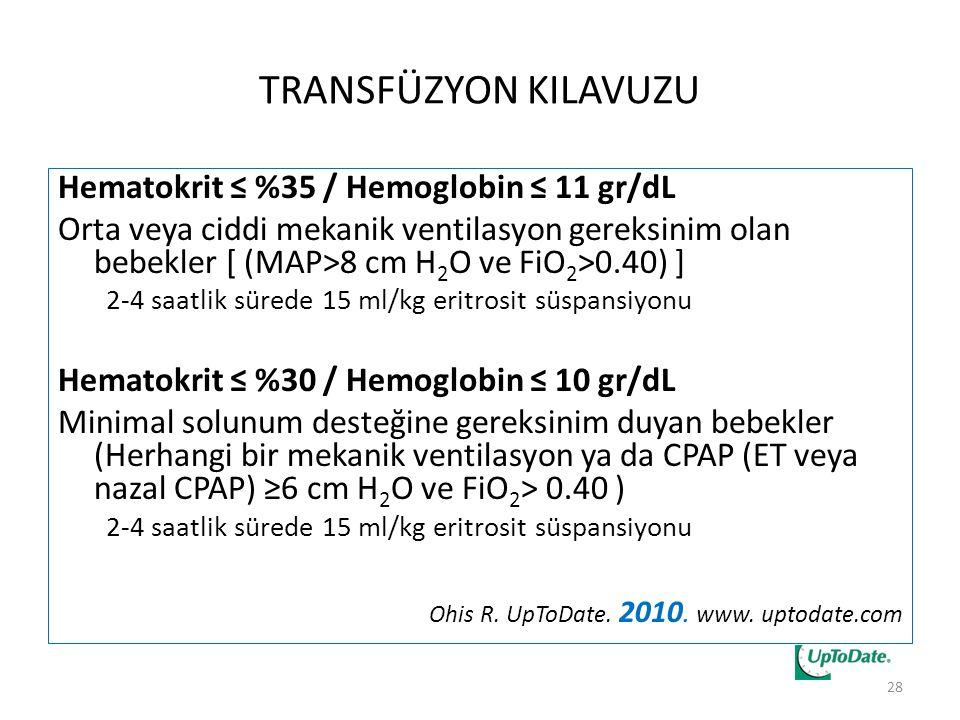 TRANSFÜZYON KILAVUZU Hematokrit ≤ %35 / Hemoglobin ≤ 11 gr/dL
