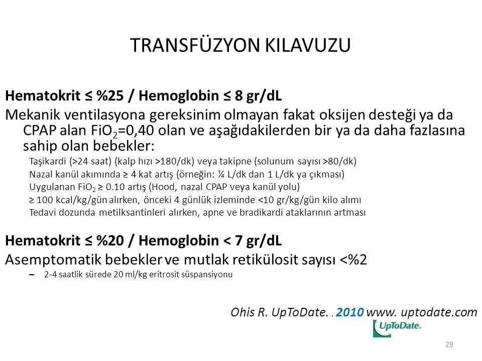 TRANSFÜZYON KILAVUZU Hematokrit ≤ %25 / Hemoglobin ≤ 8 gr/dL
