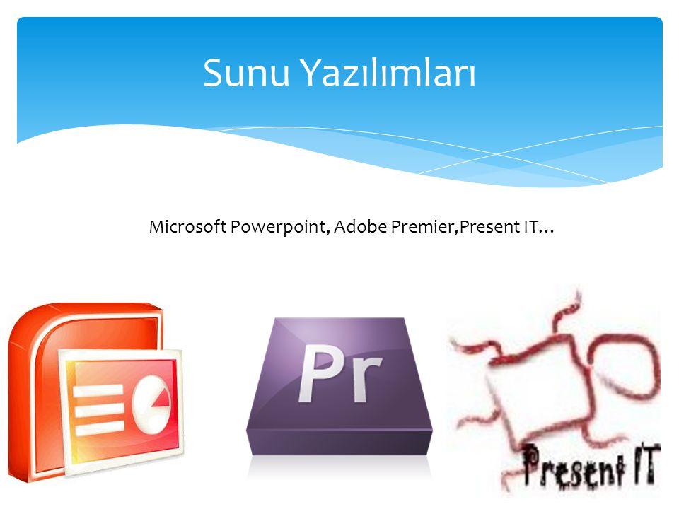 Sunu Yazılımları Microsoft Powerpoint, Adobe Premier,Present IT…