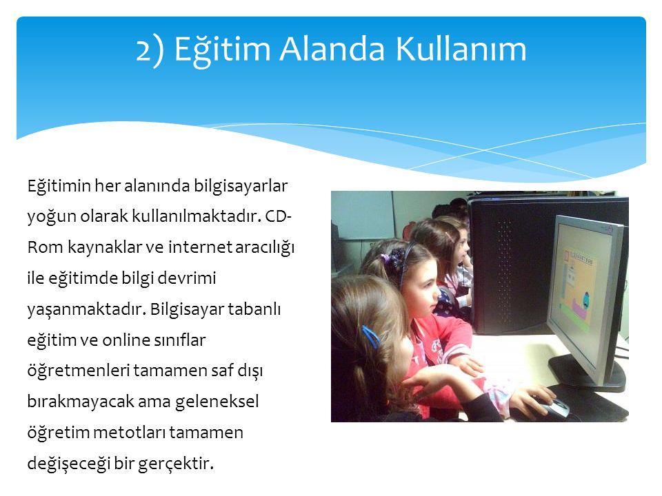 2) Eğitim Alanda Kullanım