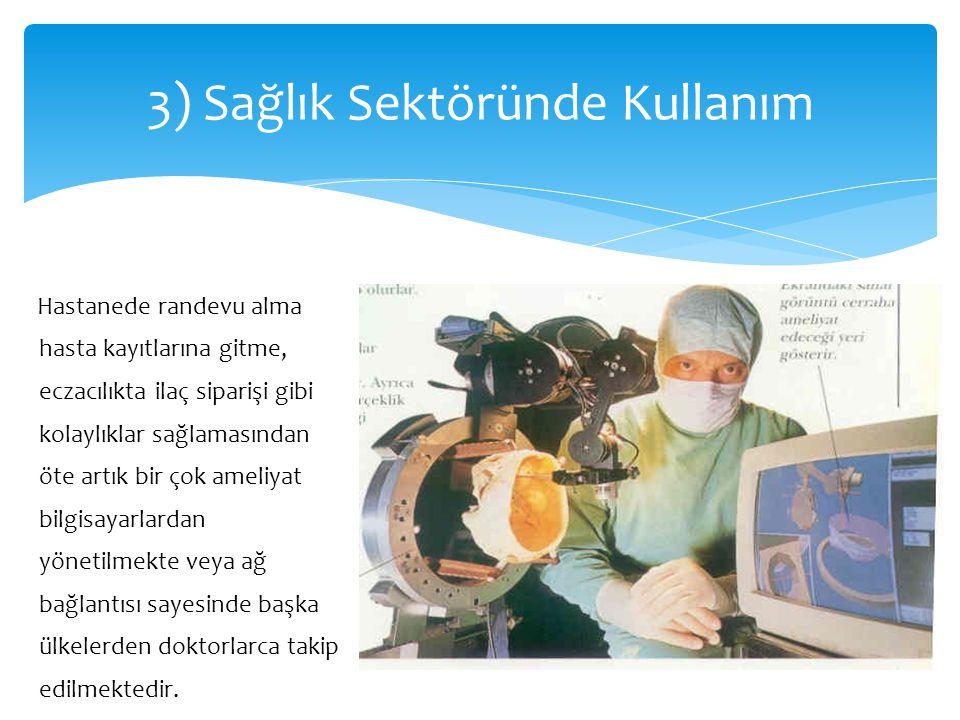 3) Sağlık Sektöründe Kullanım