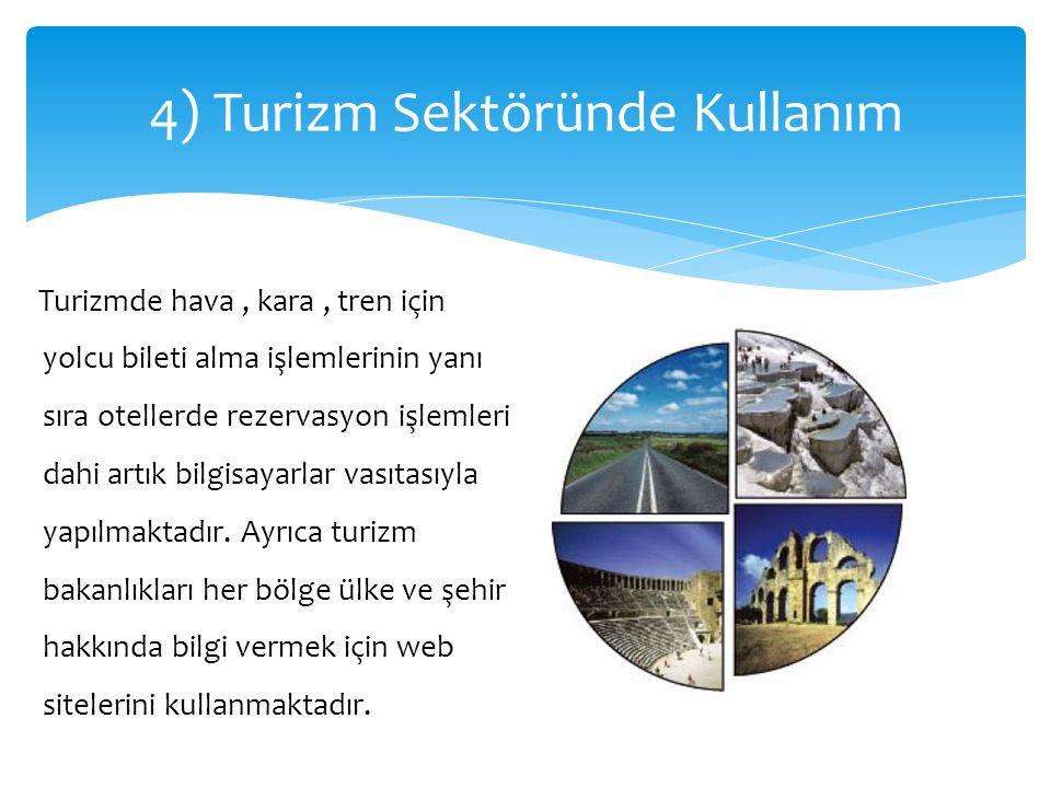 4) Turizm Sektöründe Kullanım