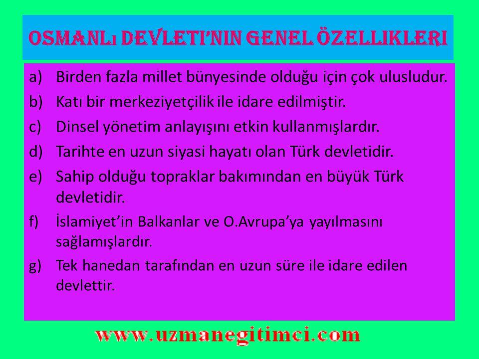 Osmanlı Devleti'nin Genel Özellikleri