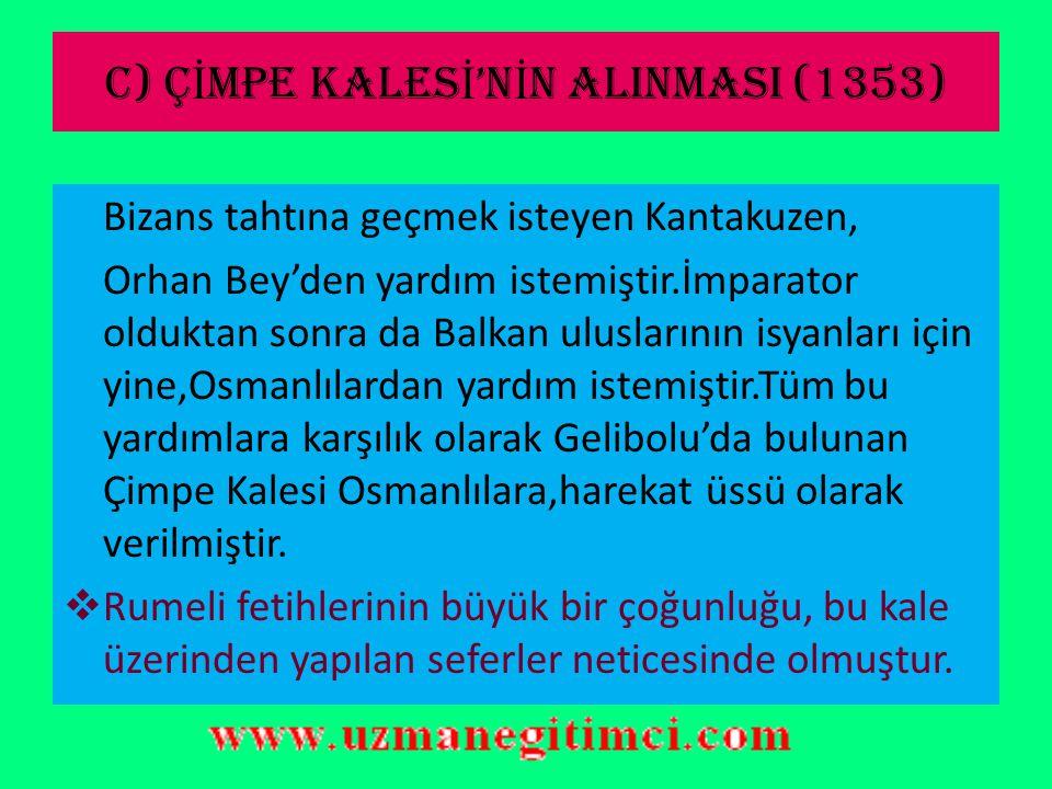 C) ÇİMpE KALESİ'NİN ALINMASI (1353)