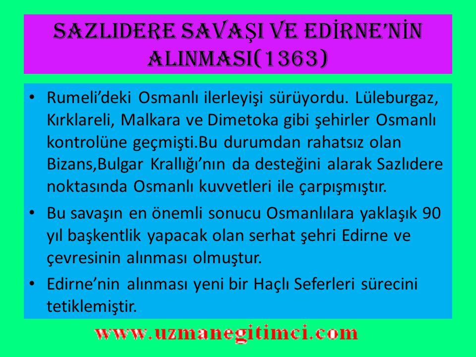 SAZLIDERE SAVAŞI VE EDİRNE'NİN ALINMASI(1363)