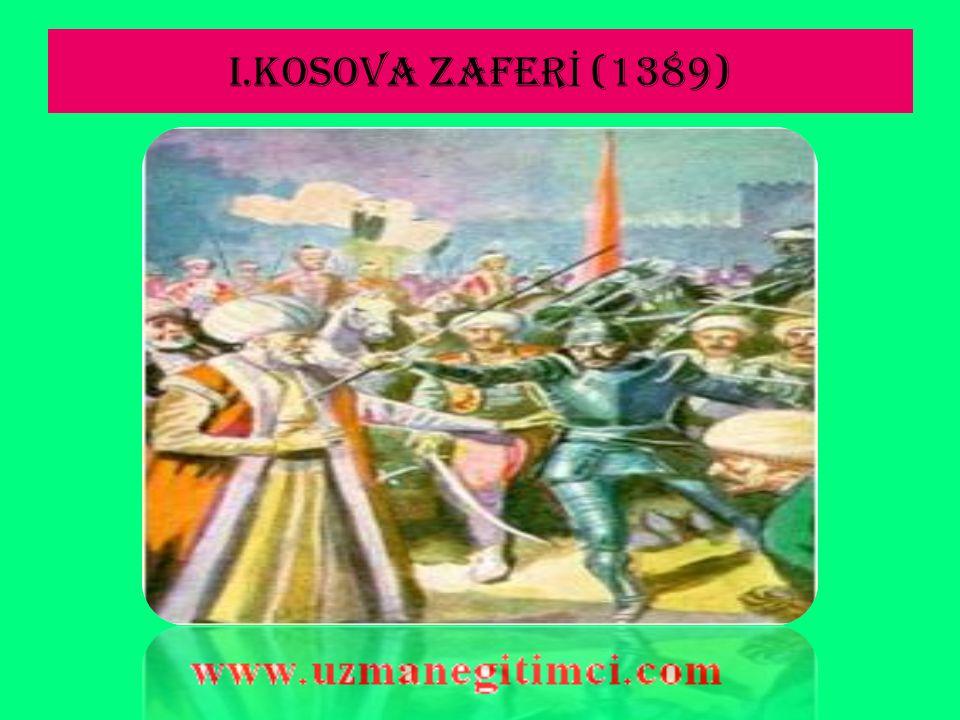 I.KOSOVA ZAFERİ (1389)