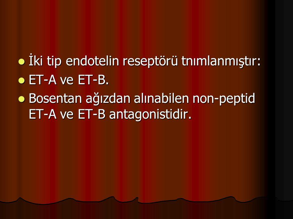 İki tip endotelin reseptörü tnımlanmıştır:
