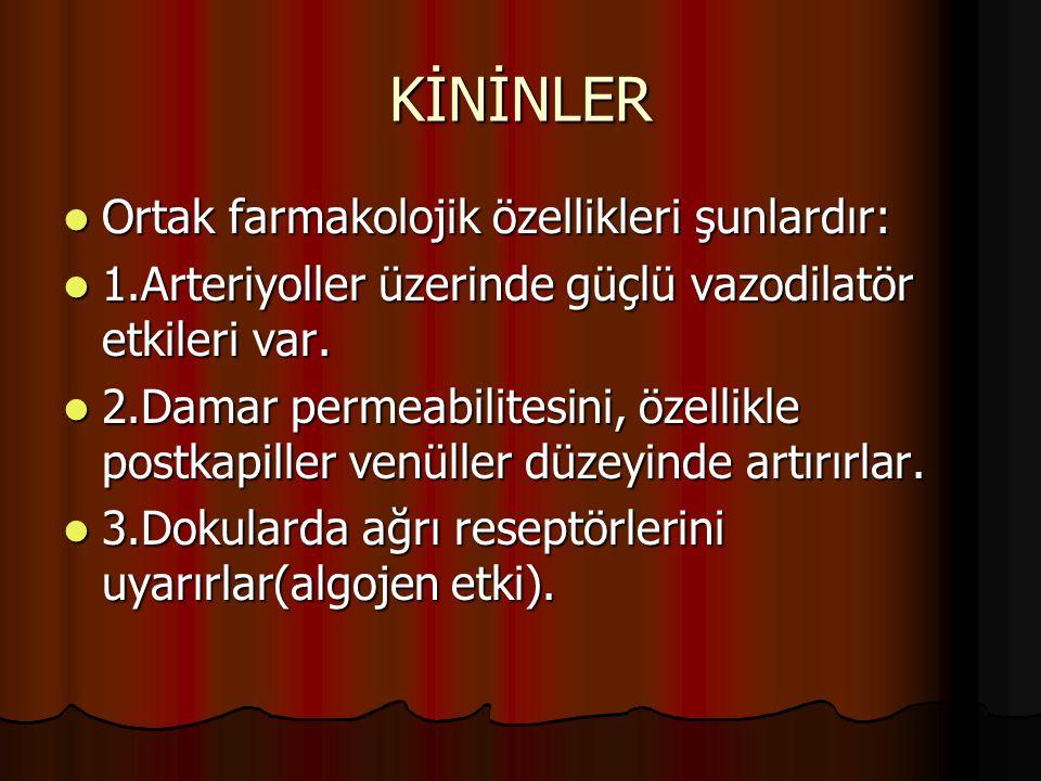 KİNİNLER Ortak farmakolojik özellikleri şunlardır: