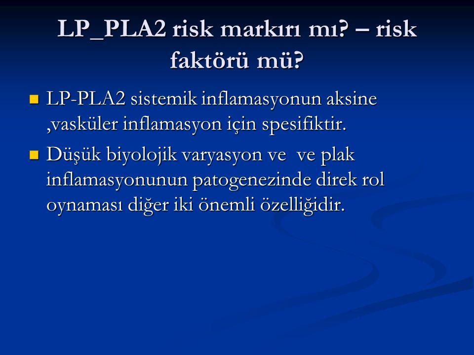 LP_PLA2 risk markırı mı – risk faktörü mü
