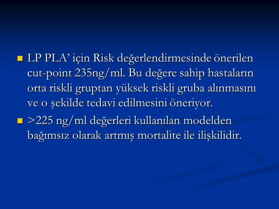 LP PLA' için Risk değerlendirmesinde önerilen cut-point 235ng/ml