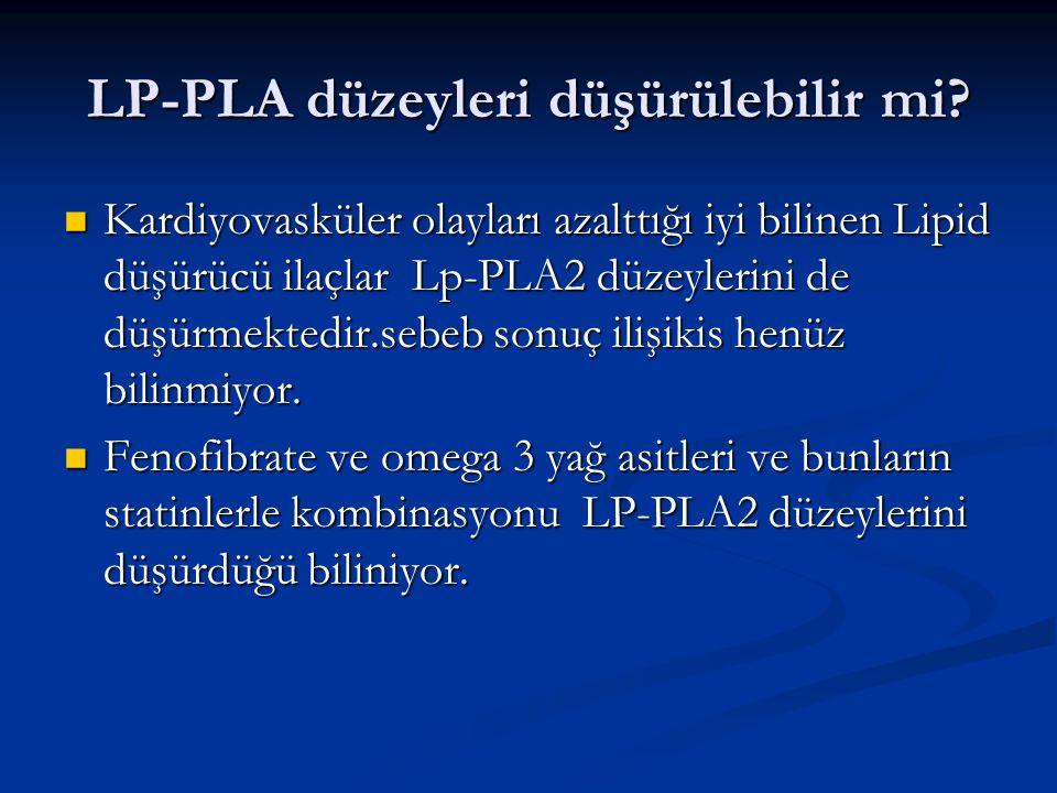 LP-PLA düzeyleri düşürülebilir mi