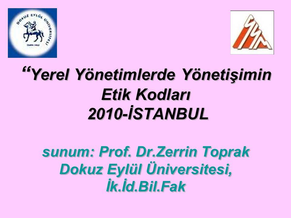 Yerel Yönetimlerde Yönetişimin Etik Kodları 2010-İSTANBUL sunum: Prof