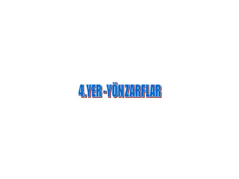 4.YER -YÖN ZARFLAR