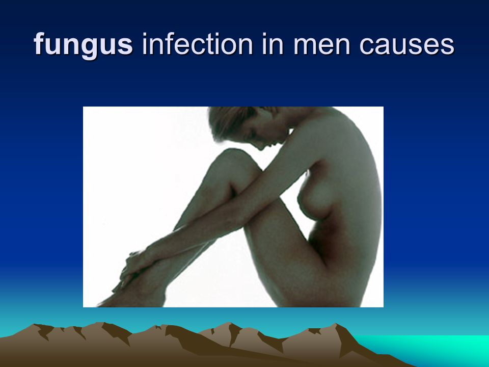 fungus infection in men causes