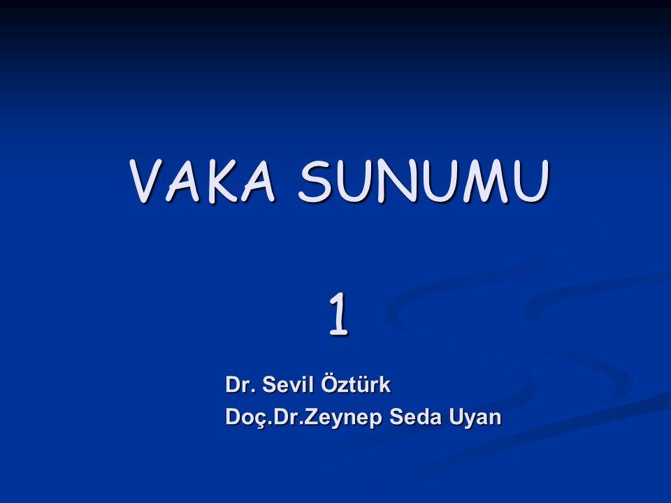 Dr. Sevil Öztürk Doç.Dr.Zeynep Seda Uyan