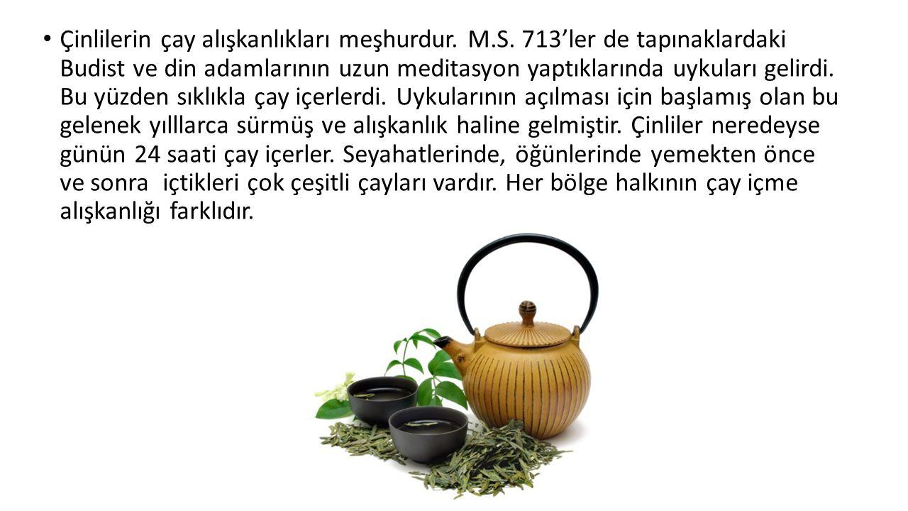 Çinlilerin çay alışkanlıkları meşhurdur. M. S