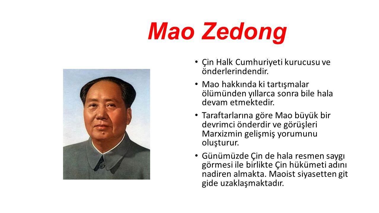 Mao Zedong Çin Halk Cumhuriyeti kurucusu ve önderlerindendir.