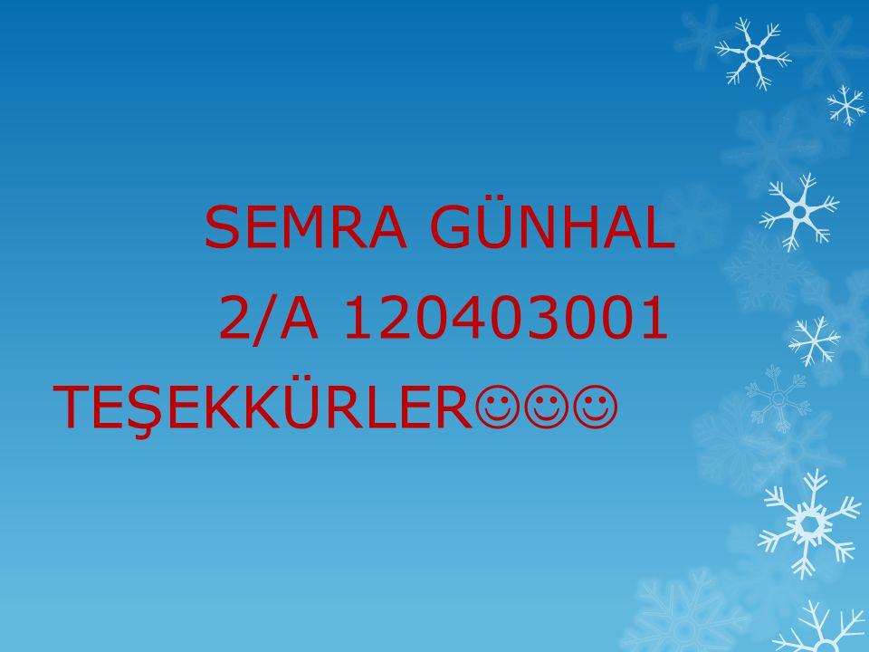 SEMRA GÜNHAL 2/A 120403001 TEŞEKKÜRLER
