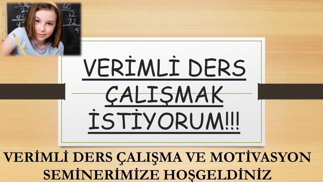 VERİMLİ DERS ÇALIŞMAK İSTİYORUM!!!