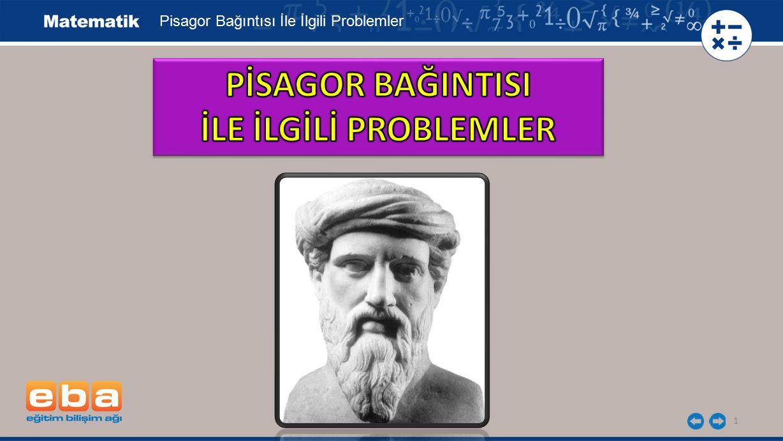 PİSAGOR BAĞINTISI İLE İLGİLİ PROBLEMLER